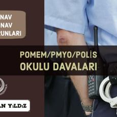 POMEM / PMYO / PAEM / POLİS OKULU DAVALARI